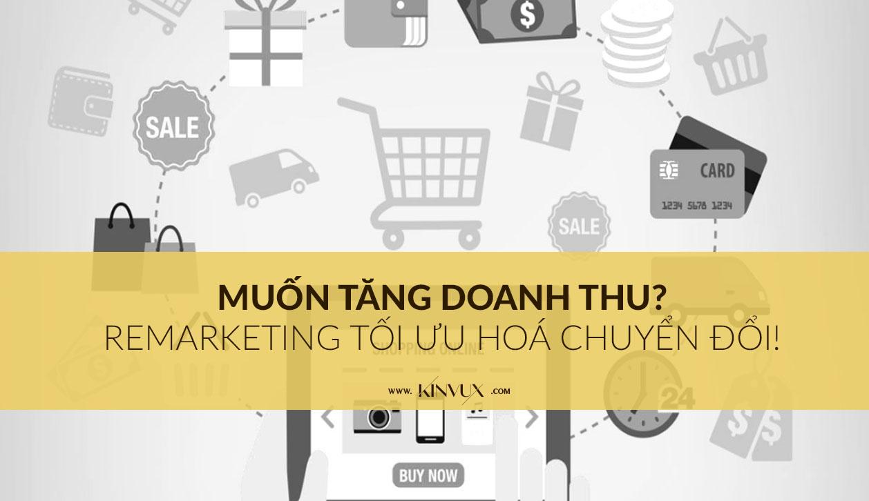 MUON-TANG-DOANH-THU-THI-REMARKETING-TOI-UU-HOA