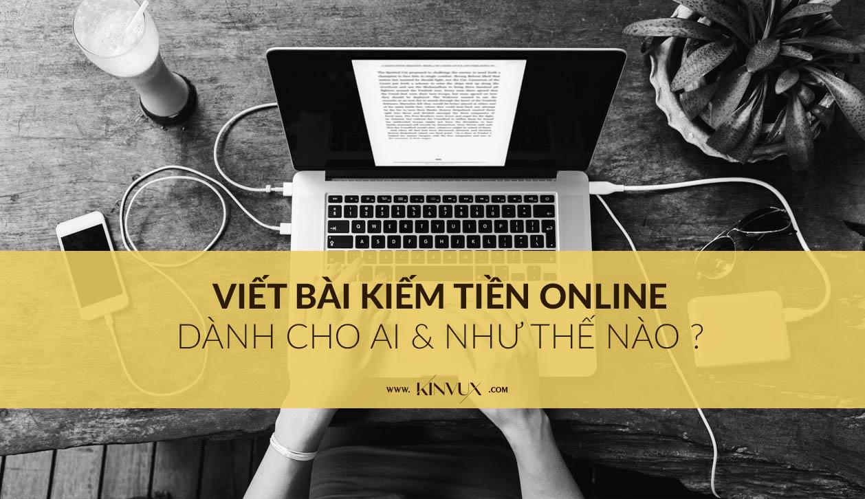 cu-the-hon-ve-viec-viet-bai-kiem-tien-online