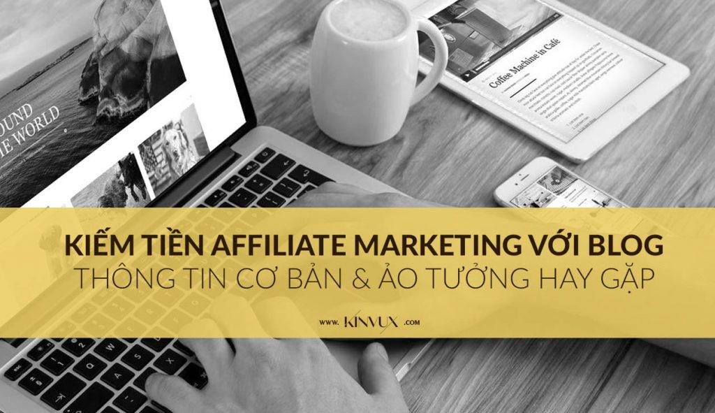 Kiếm tiền Affiliate Marketing với blog và những điều cần biết