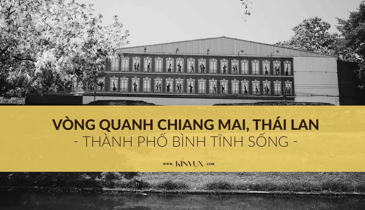 Đi vòng quanh Chiang Mai thành phố đáng để trải nghiệm