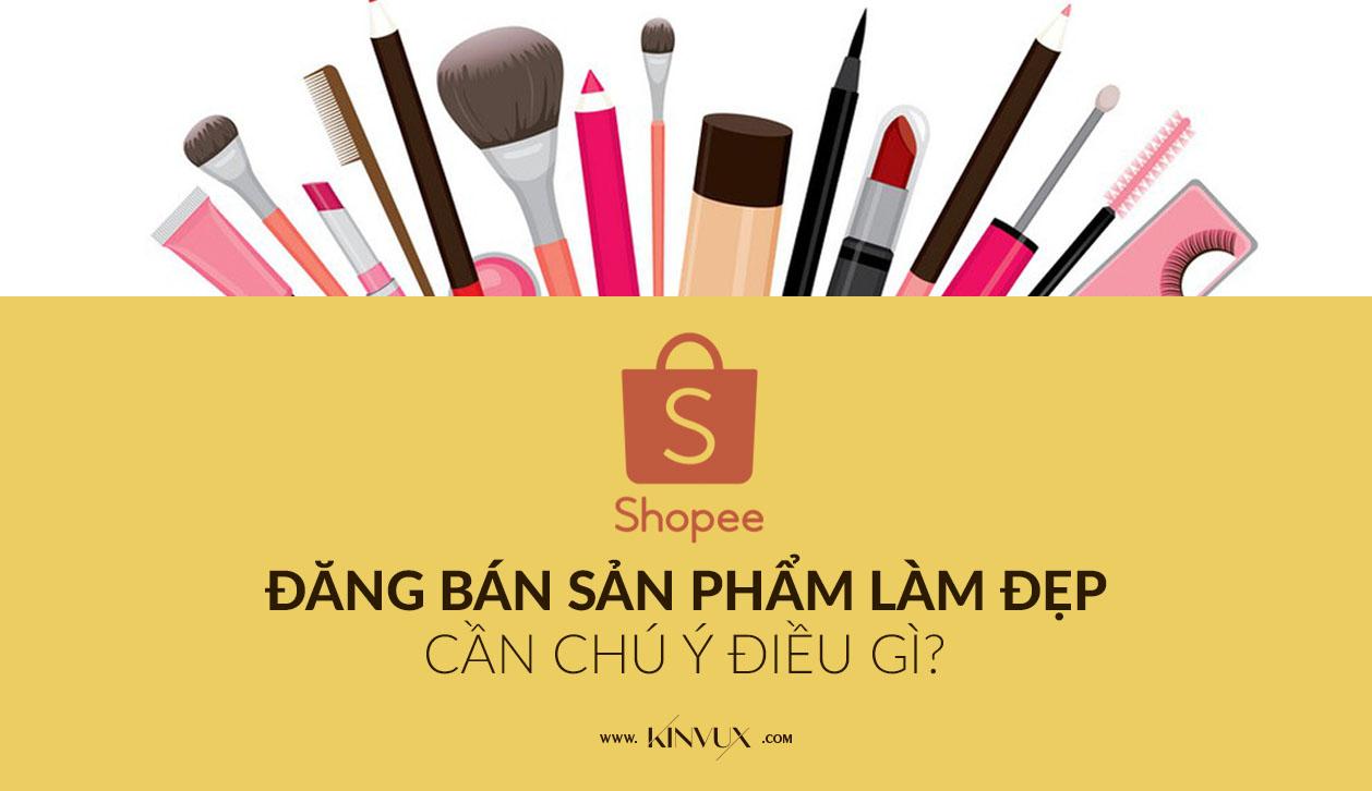 Đăng bán mỹ phẩm trên Shopee cần tránh điều gì