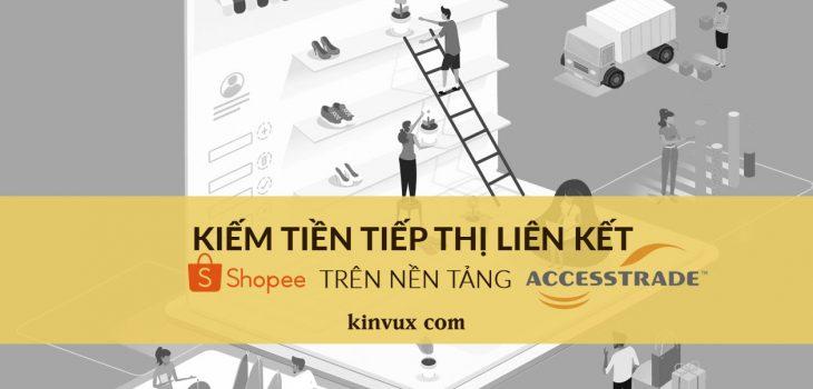 Quy trình kiếm tiền từ Shopee thông qua nền tảng Accesstrade