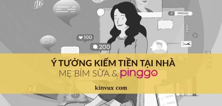 Kiếm tiền Online mẹ bỉm sữa và Pinggo