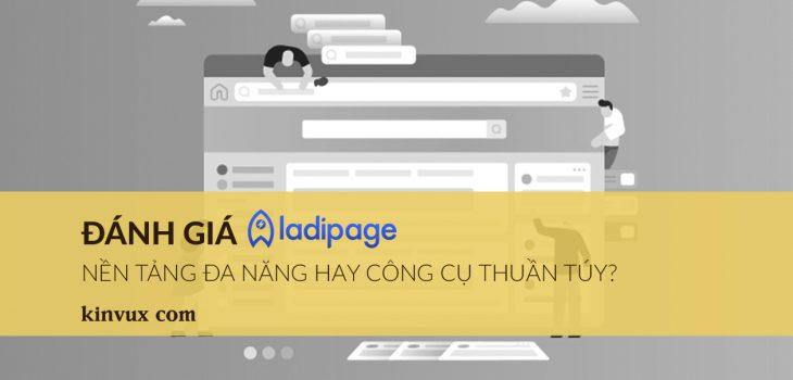 Đánh giá Ladipage nền tảng đa năng hay công cụ thuần túy