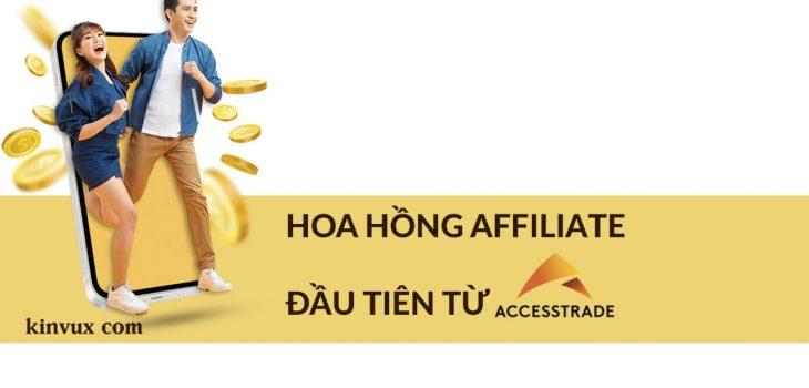 Kiếm 1 triệu hoa hồng Affiliate đầu tiên từ Accesstrade