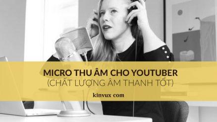 Micro thu âm cho người làm Youtube chất lượng